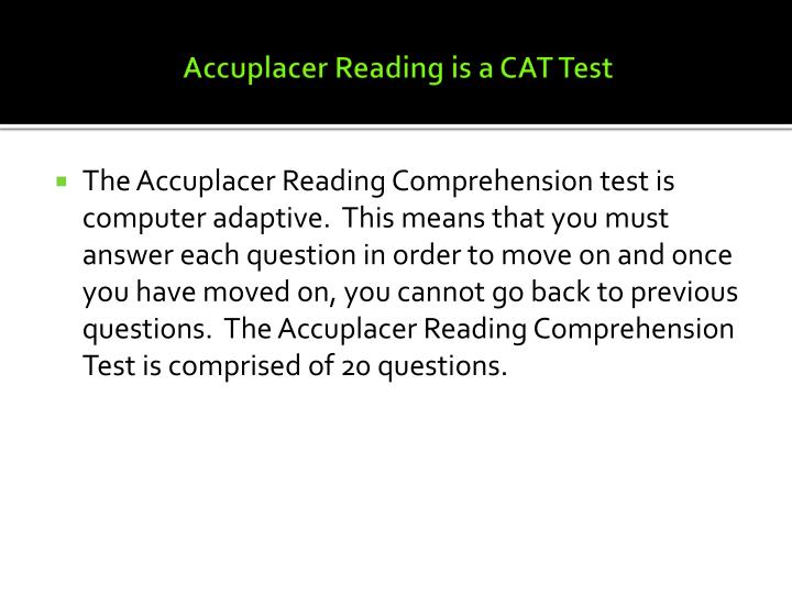 Accuplacer reading is a cat test