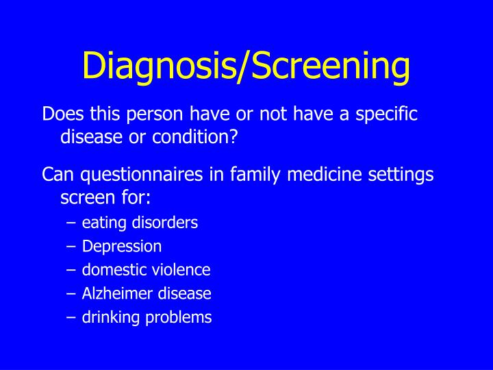 Diagnosis/Screening