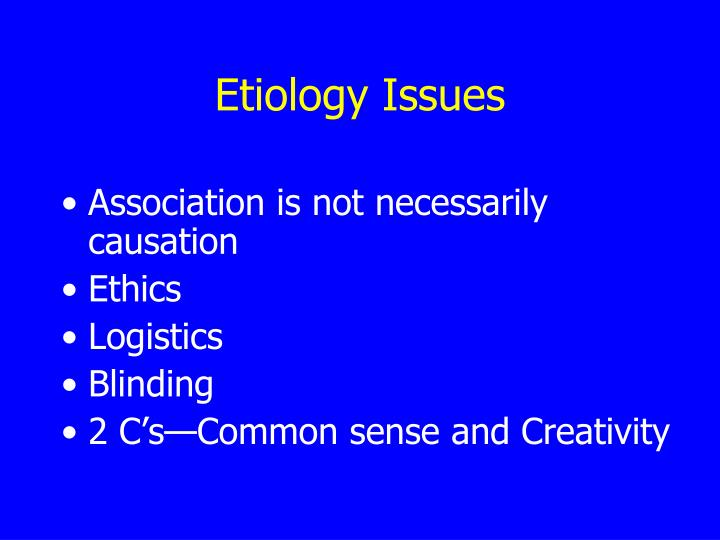 Etiology Issues