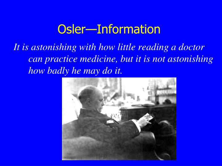 Osler—Information