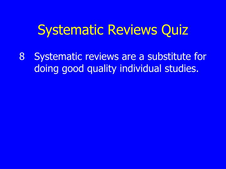 Systematic Reviews Quiz
