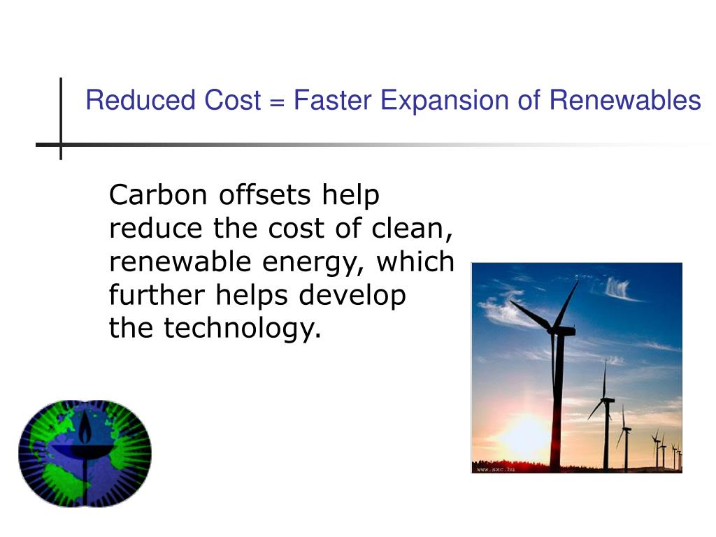 Reduced Cost = Faster Expansion of Renewables