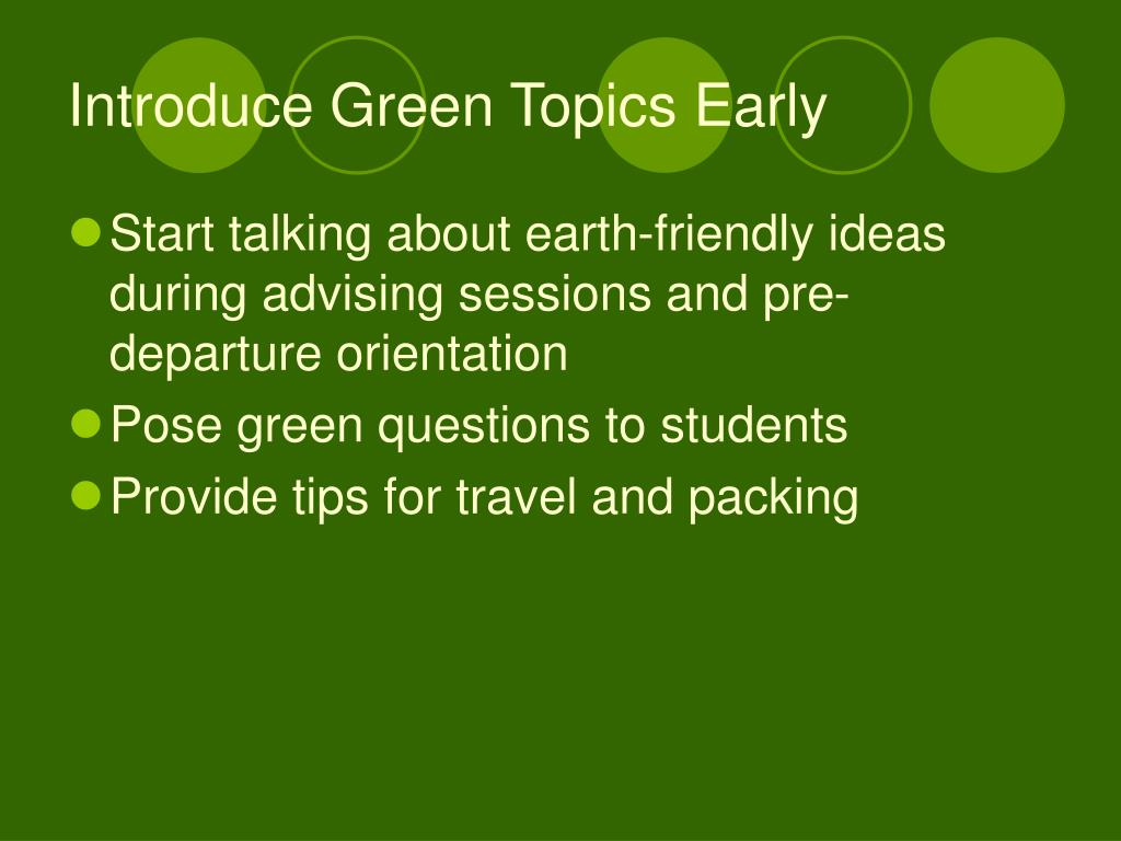 Introduce Green Topics Early