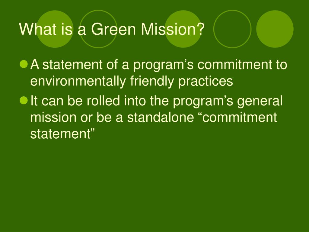 What is a Green Mission?