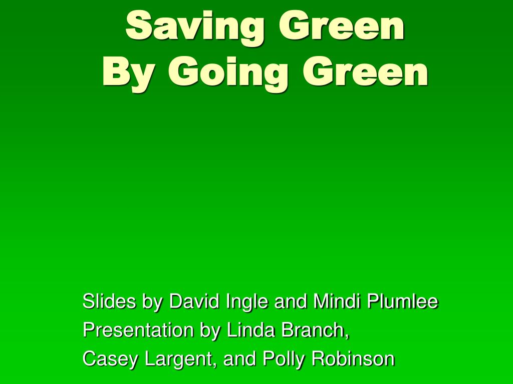 Saving Green