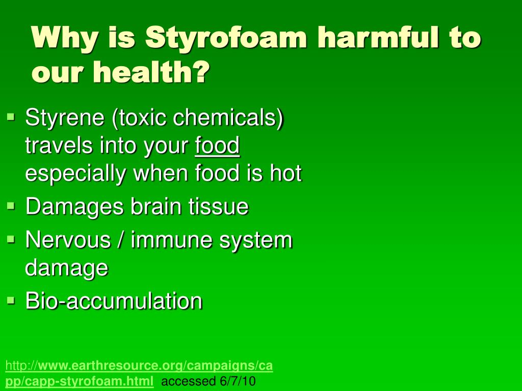Why is Styrofoam harmful to our health?