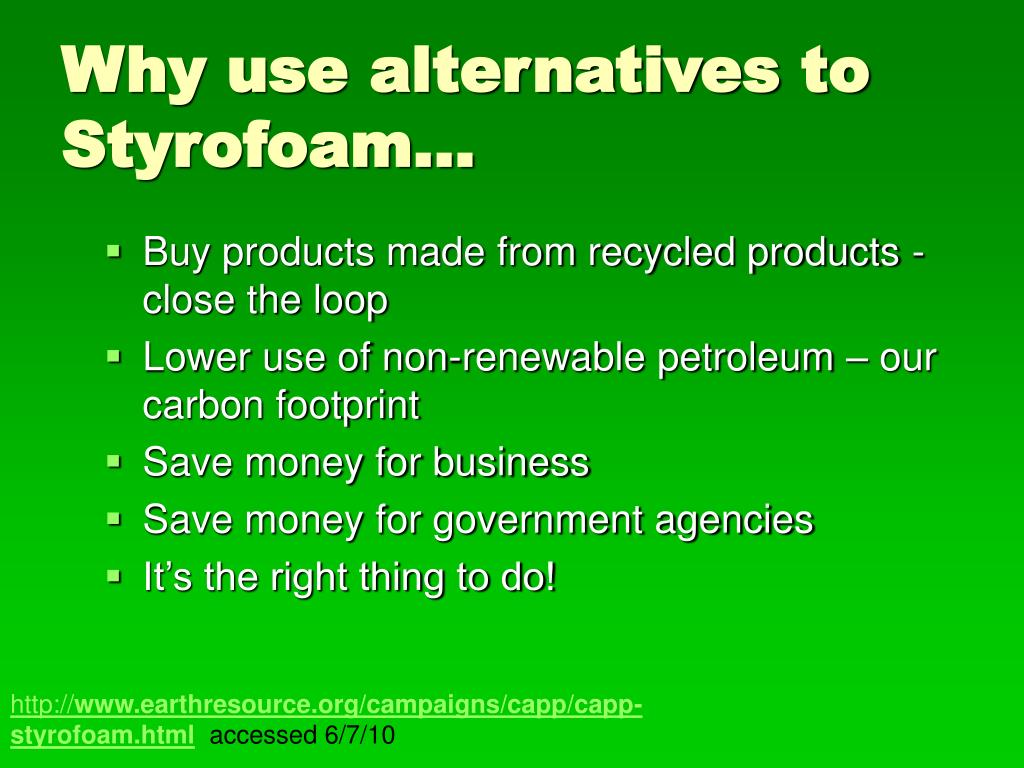 Why use alternatives to Styrofoam…