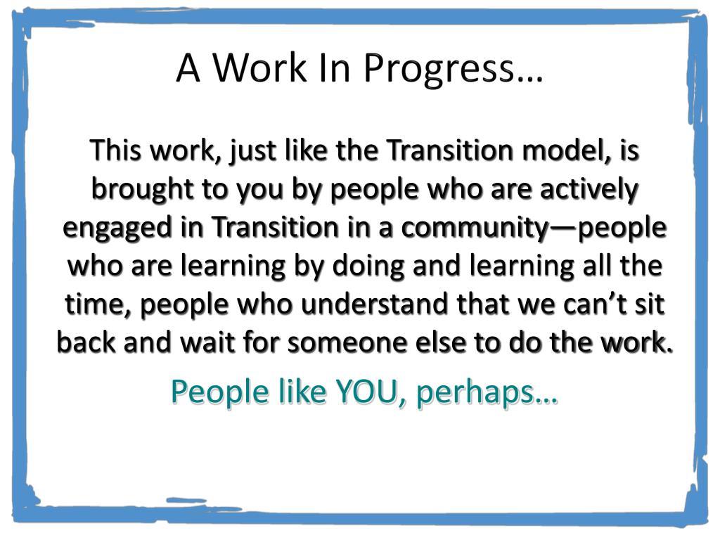 A Work In Progress…