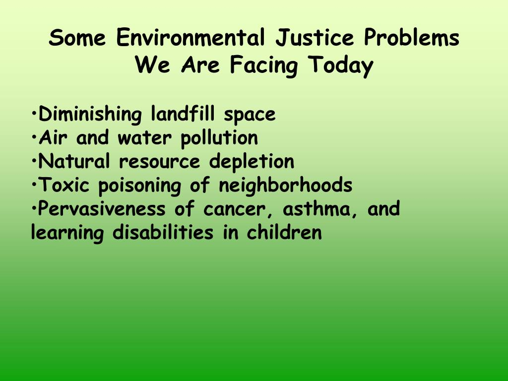 Some Environmental Justice Problems We Are Facing Today