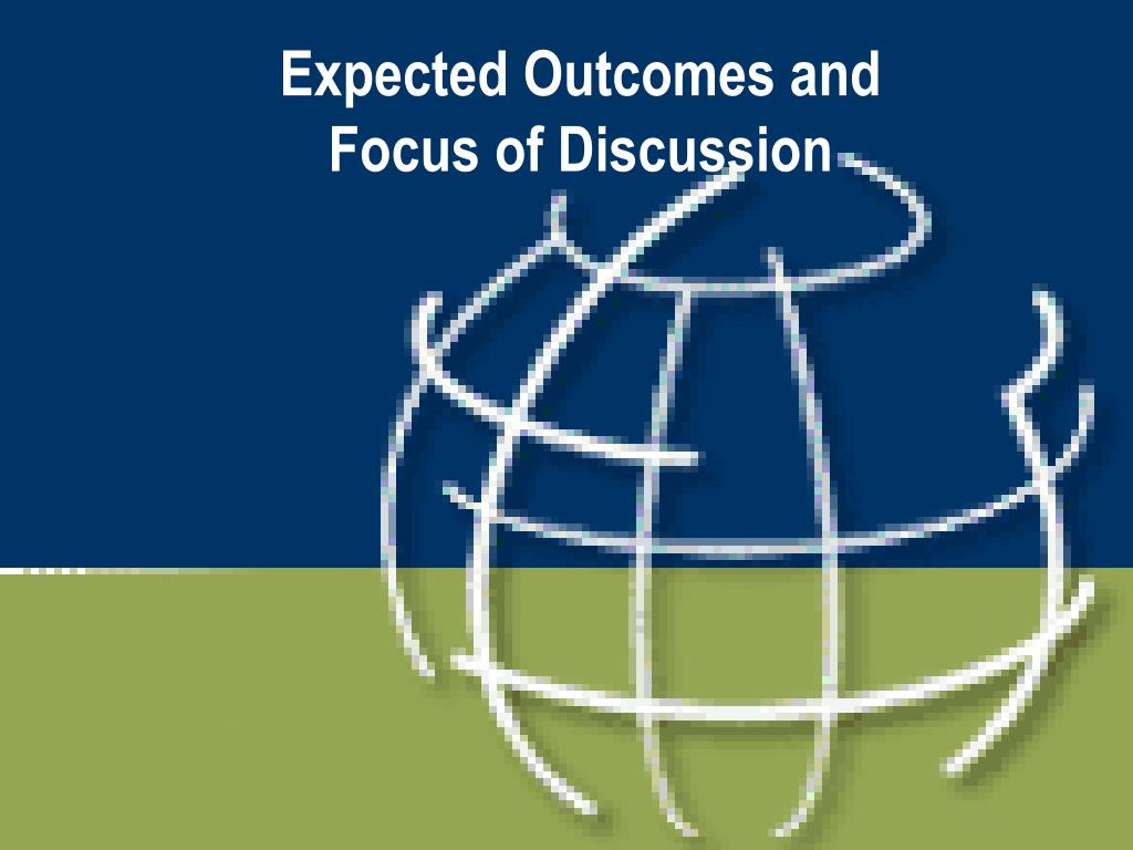 Expected Outcomes and Focus of Discussion