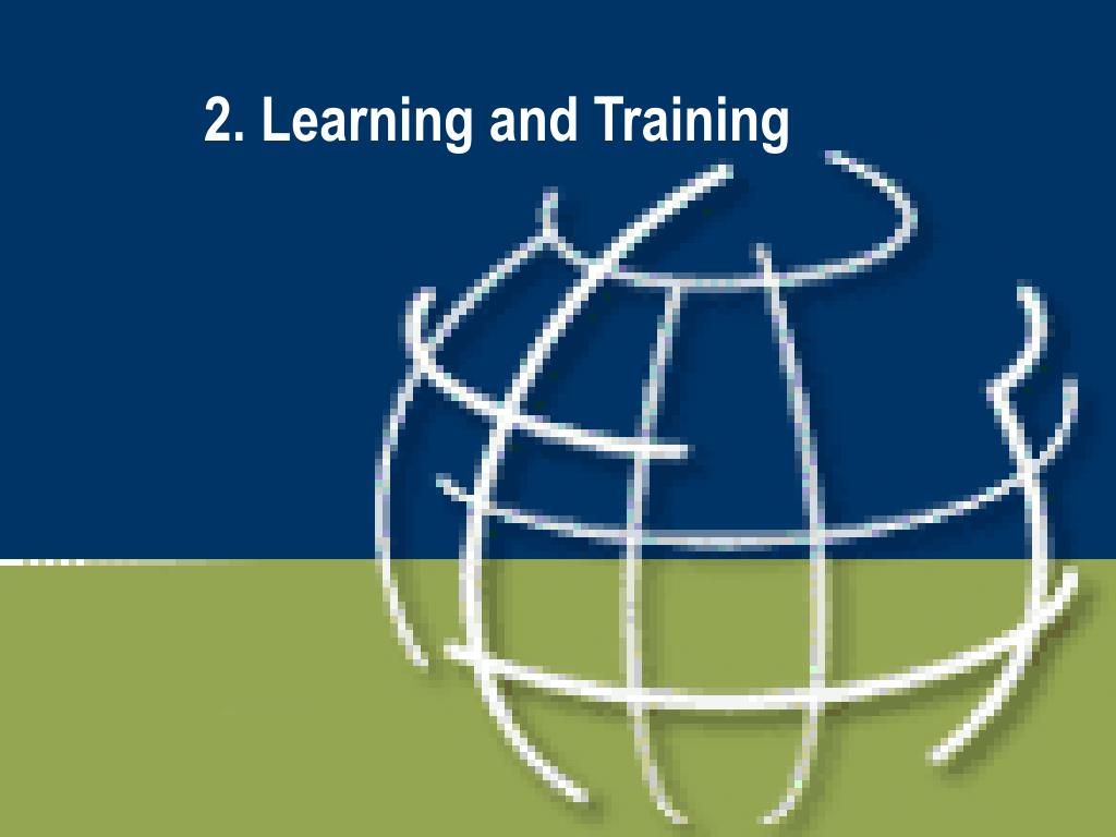 2. Learning and Training