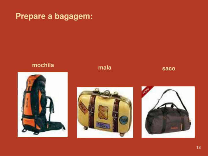 Prepare a bagagem: