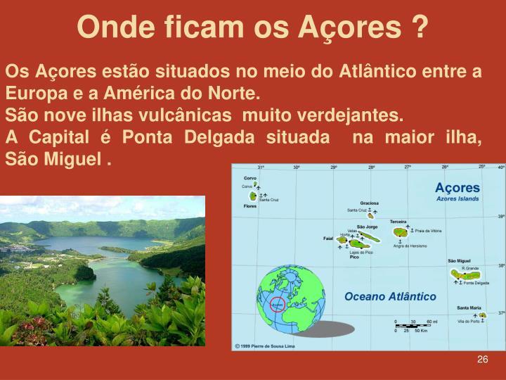 Onde ficam os Açores ?