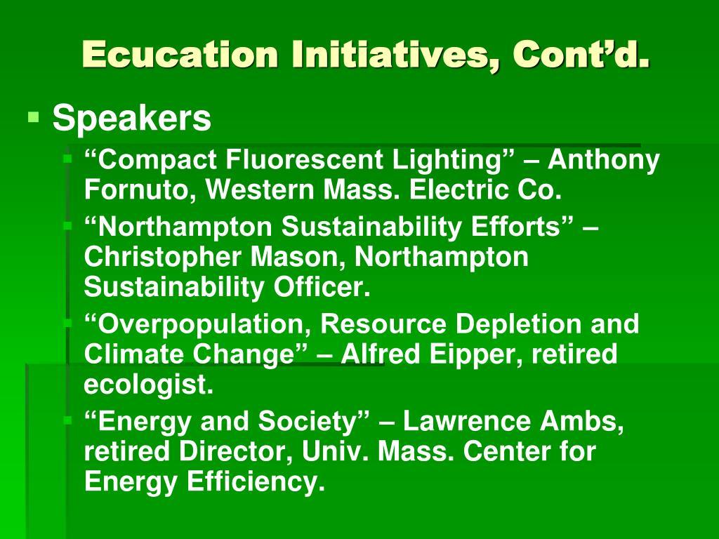 Ecucation Initiatives, Cont'd.