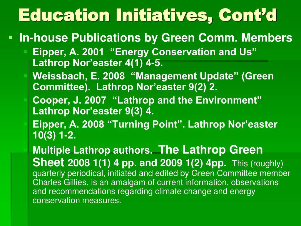Education Initiatives, Cont'd