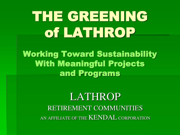 The greening of lathrop working toward sustainability with meaningful projects and programs