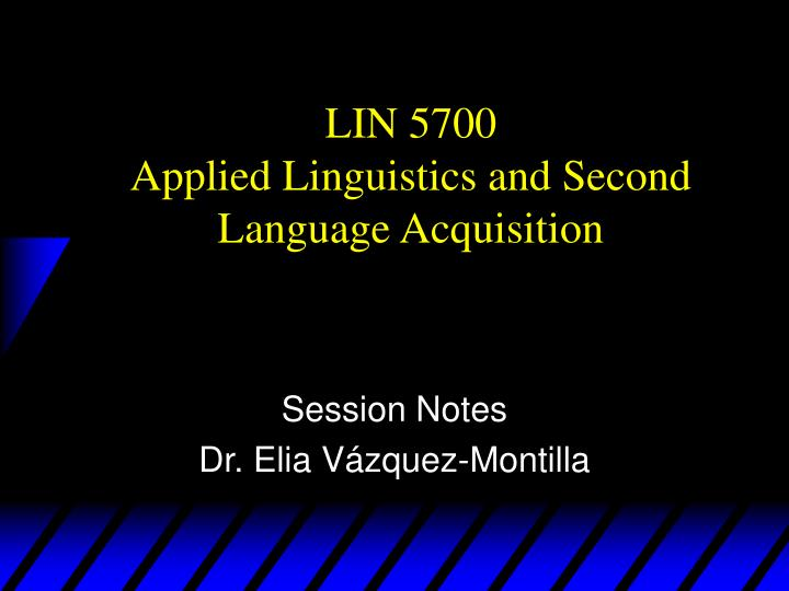 Lin 5700 applied linguistics and second language acquisition