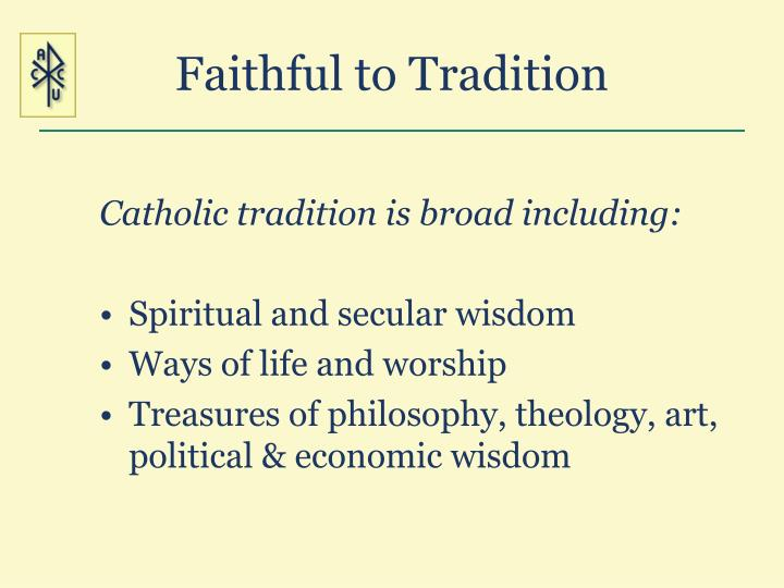 Faithful to Tradition