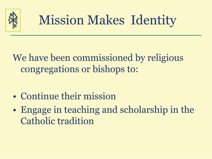 Mission makes identity