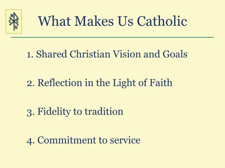 What Makes Us Catholic