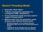 neutral threading model