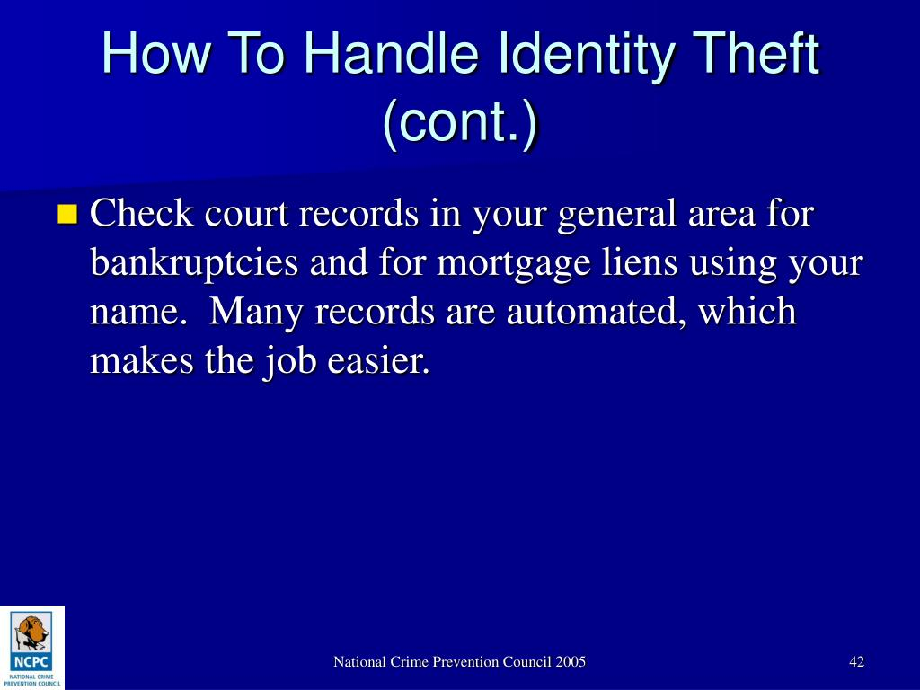 How To Handle Identity Theft (cont.)
