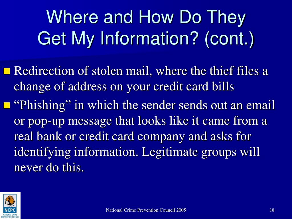 Redirection of stolen mail, where the thief files a change of address on your credit card bills