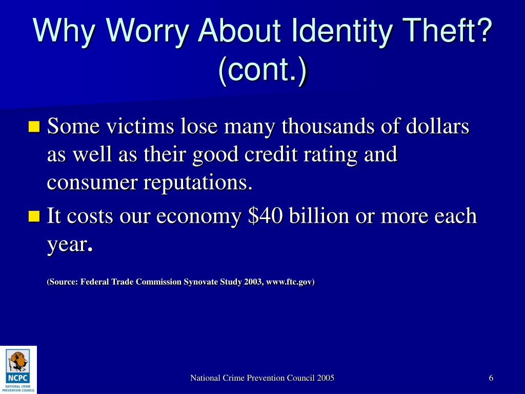 Why Worry About Identity Theft? (cont.)