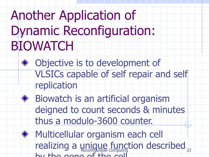 Another Application of Dynamic Reconfiguration: BIOWATCH