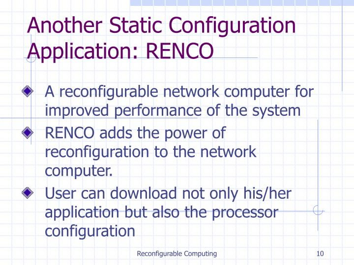 Another Static Configuration Application: RENCO