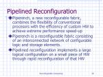 pipelined reconfiguration