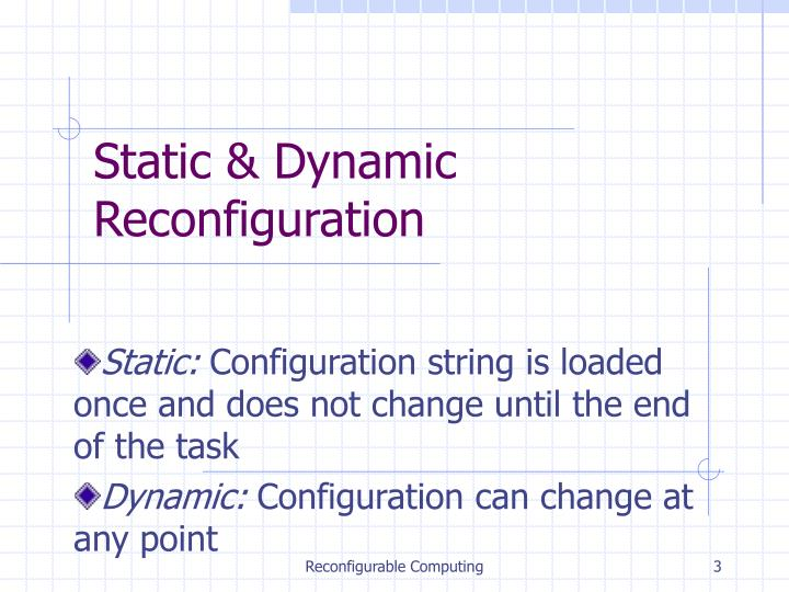 Static dynamic reconfiguration