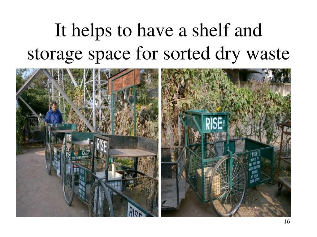 It helps to have a shelf and storage space for sorted dry waste