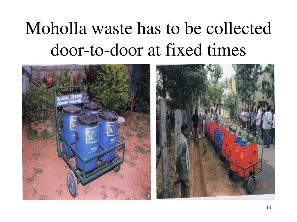 Moholla waste has to be collected door-to-door at fixed times