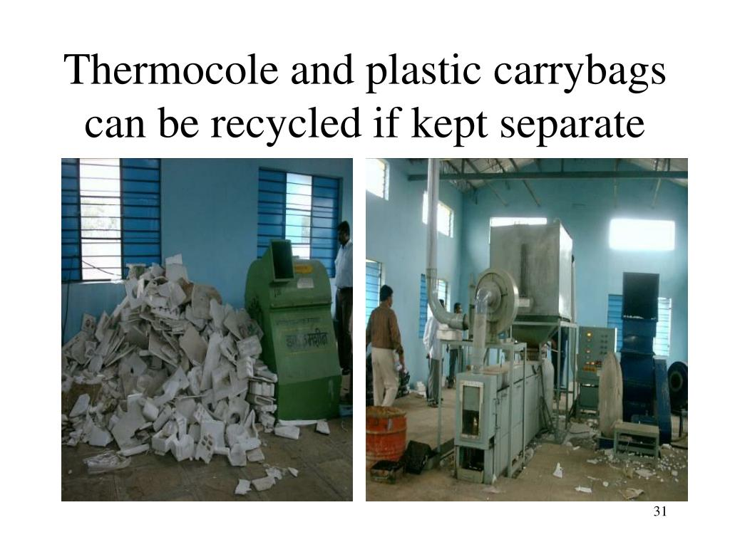 Thermocole and plastic carrybags can be recycled if kept separate