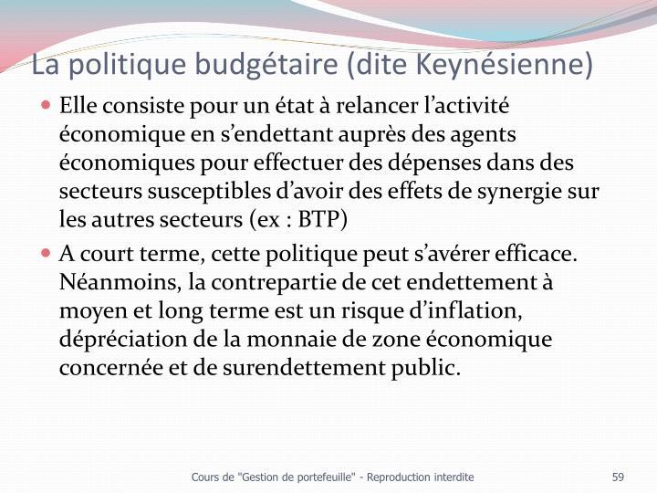 La politique budgétaire (dite Keynésienne)