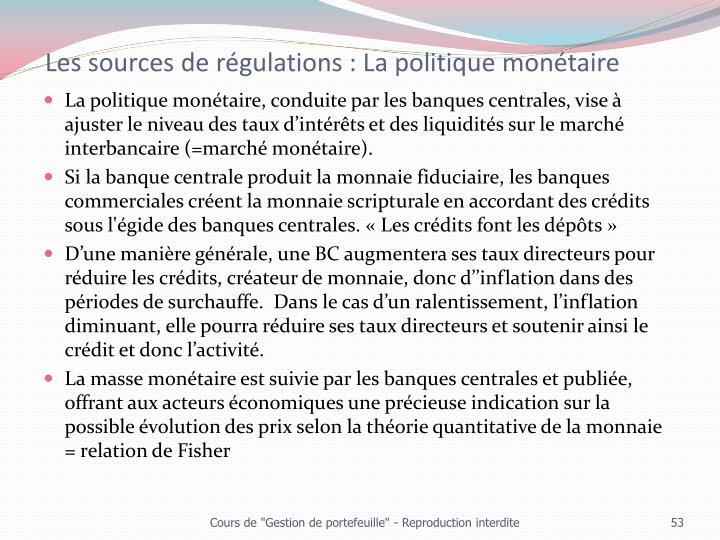 Les sources de régulations : La politique monétaire