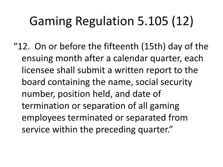 Gaming regulation 5 105 12