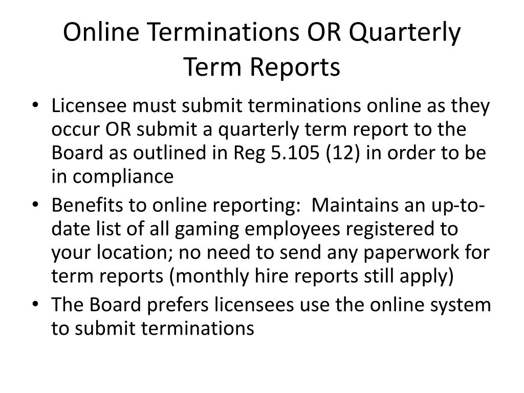 Online Terminations OR Quarterly Term Reports