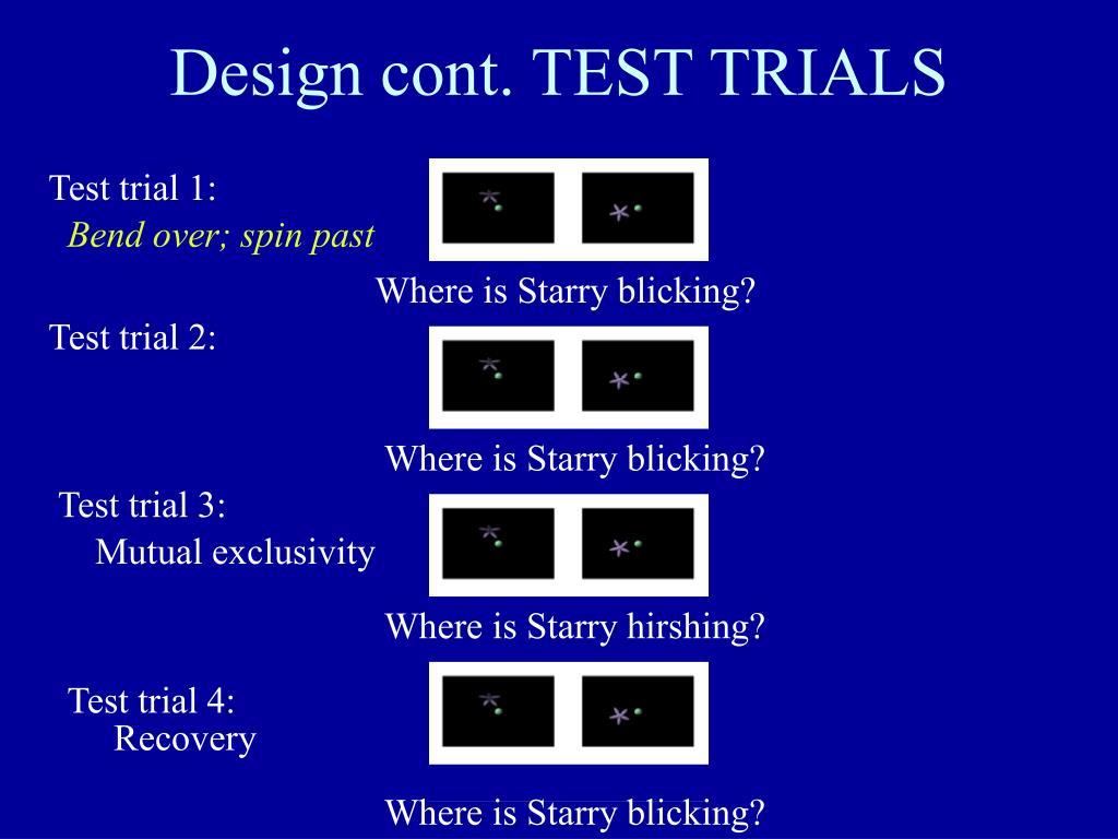 Design cont. TEST TRIALS