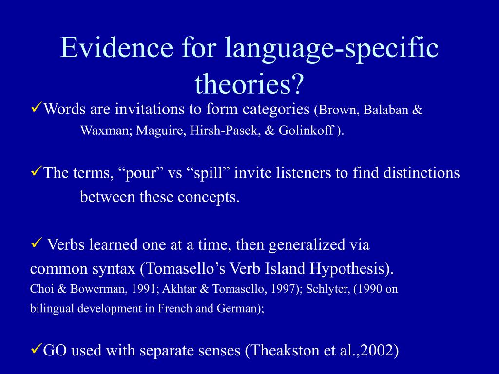 Evidence for language-specific theories?