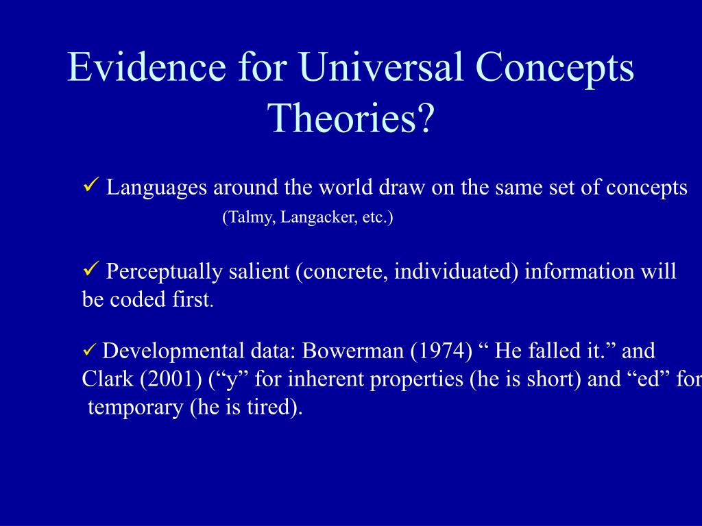 Evidence for Universal Concepts Theories?