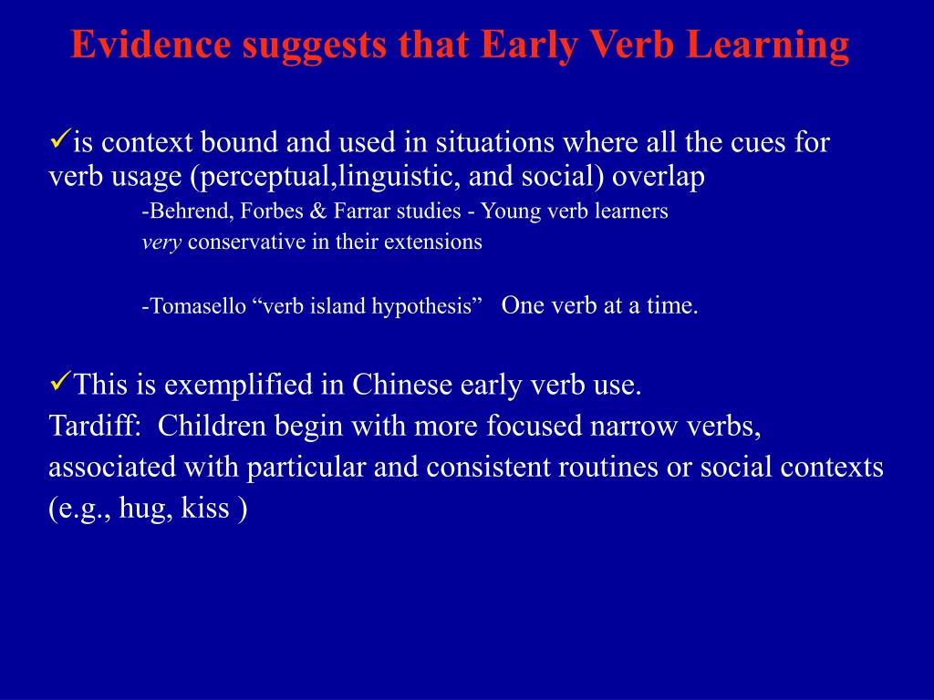 Evidence suggests that Early Verb Learning