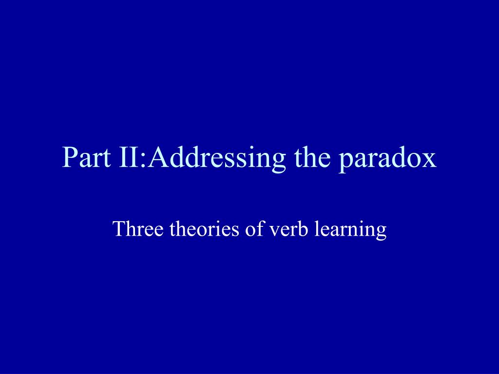 Part II:Addressing the paradox