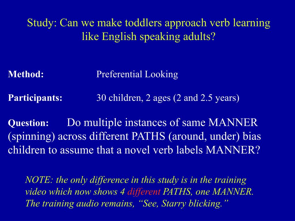 Study: Can we make toddlers approach verb learning like English speaking adults?