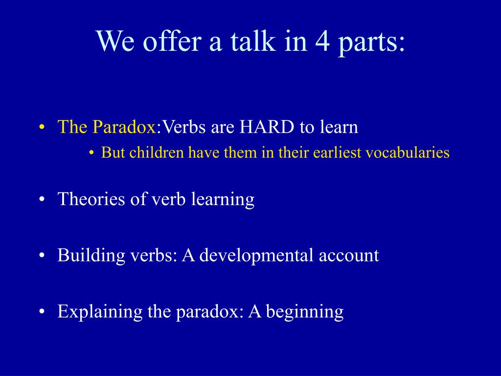 We offer a talk in 4 parts: