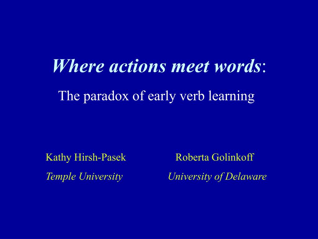 Where actions meet words