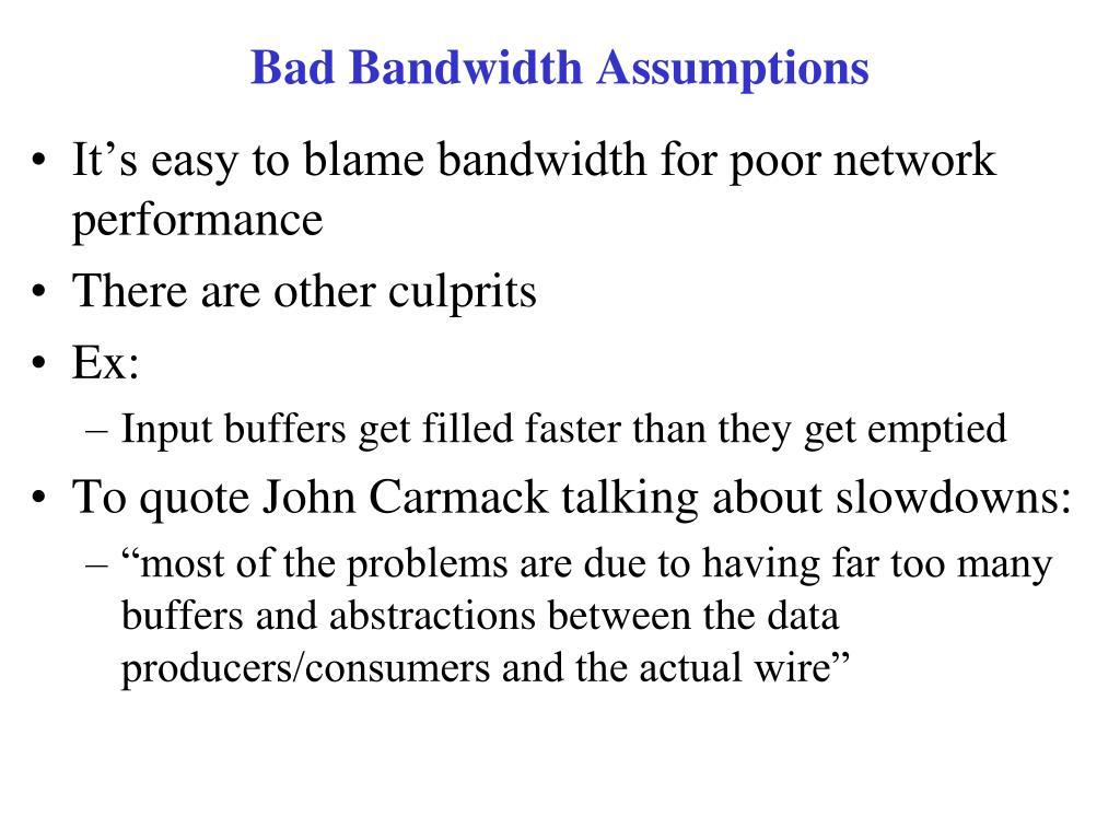 Bad Bandwidth Assumptions