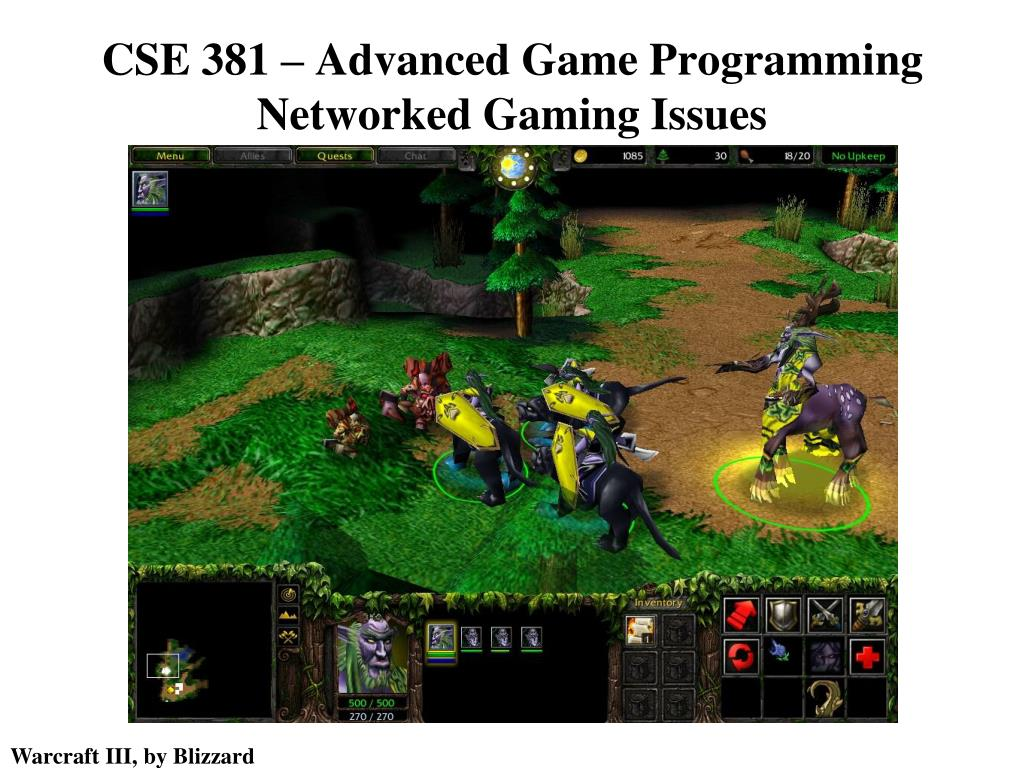 cse 381 advanced game programming networked gaming issues