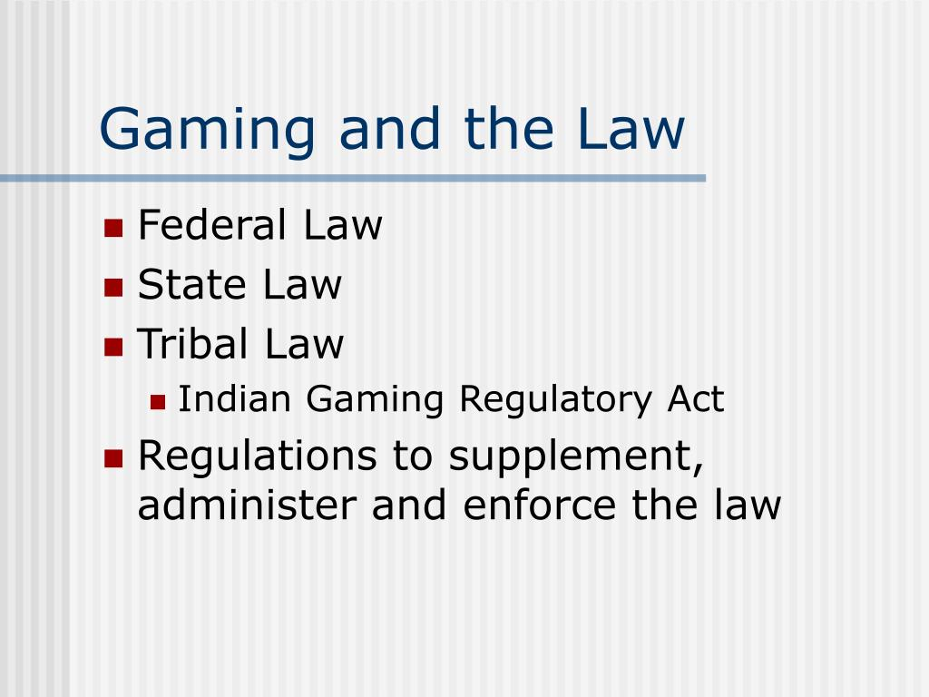 Gaming and the Law